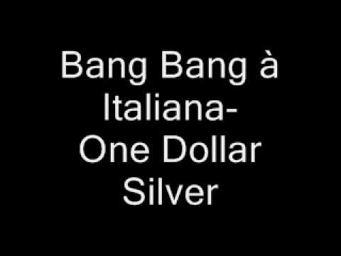 Baixar one dollar silver - Bang Bang à italiana