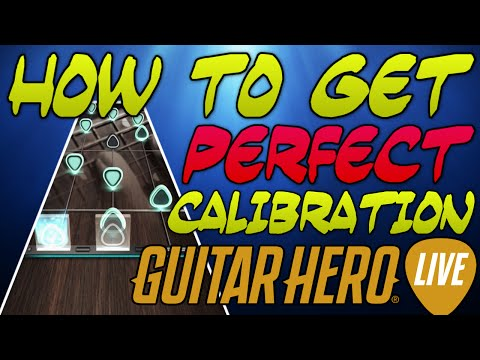 Guitar Hero: Live - How to get PERFECT Calibration