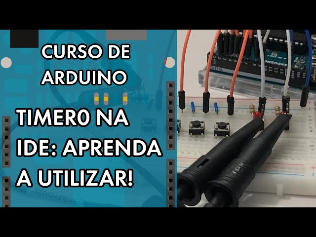 TIMER0 NA IDE: A AULA DEFINITIVA! | Curso de Arduino #260