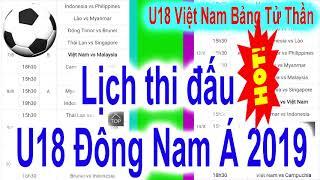 Lịch thi đấu U18 Đông Nam Á 2019: U18 Việt Nam gặp khó?