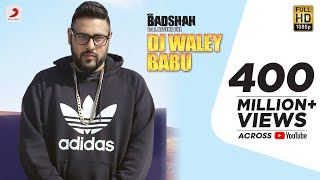 Badshah - DJ Waley Babu | feat Aastha Gill | Party Anthem Of 2015 | DJ Wale Babu