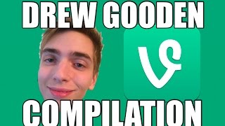 DREW GOODEN ULTIMATE VINE COMPILATION
