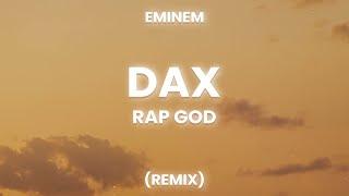 Dax - Rap God Remix (Lyrics) ft. Eminem