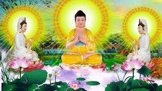 Mỗi Tối Thành Tâm Nghe Kinh Phật Vạn Sự Bình An Tiêu Tan Nghiệp Chướng