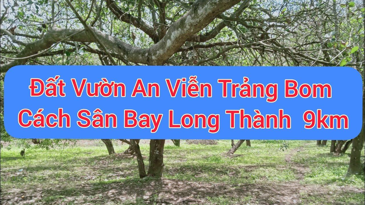 Đất nền An Viễn, Trảng Bom, giá 1,3 triệu/m2, liên hệ 0918655179 video