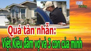 Q,u,á t,à,n nh,ẫ,n: Việt Kiều đ,â,m v,ợ v,à 3 c,o,n c,ủ,a m,ì,nh - Donate Sharing