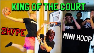 Mini hoop KING OF THE COURT with 2HYPE!!
