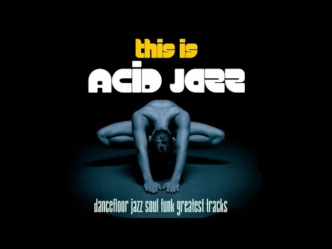Classical Jazz Soul Funk Greatest Dancefloor Tracks!!! This Is Acid Jazz - Two Hours Music Non Stop