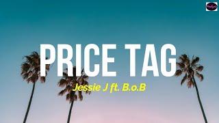 Jessie J - Price Tag ft. B.o.B (Lyrics Terjemahan Indonesia)