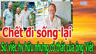 Ch,ế,t đ,i s,ố,ng l,ạ,i - S,ự v,i,ệ,c h,y h,ữ,u nh,ư,ng c,ó th,ậ,t c,ủ,a ô,ng Việt
