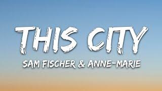 Sam Fischer - This City (Lyrics) feat. Anne-Marie