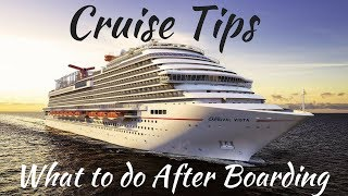 Cruise Tips: What to do After Boarding