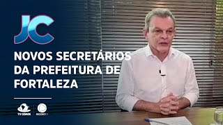 Lista com os novos secretários da Prefeitura de Fortaleza