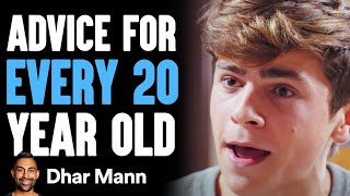 ADVICE EVERY 20 Year Old NEEDS To Hear | Dhar Mann