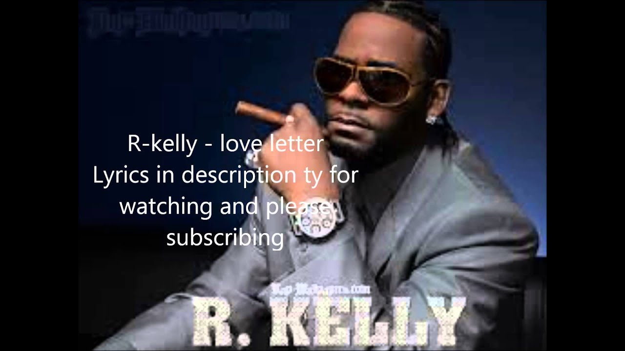 rkelly love letter r letter lyrics 12135 | maxresdefault