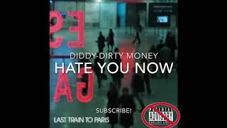 Diddy, Dirty Money - Hate You Now (CLEAN)