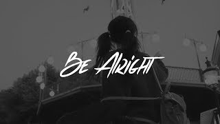 Dean Lewis - Be Alright (Lyrics)