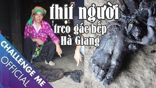Thịt người treo gác bếp ở Hà Giang