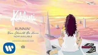 Kehlani - Runnin' (Official Audio)