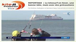 REPORTAGE (France 3) | Kitesurf en hiver, une bonne idée, mais avec des précautions