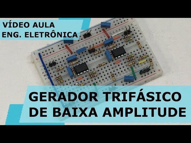 GERADOR TRIFÁSICO DE BAIXA AMPLITUDE | Vídeo Aula #243
