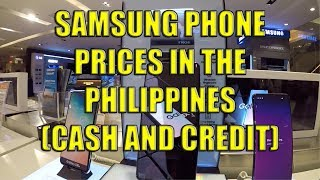 Samsung Phone Prices In The Philippines. (Cash and Credit)