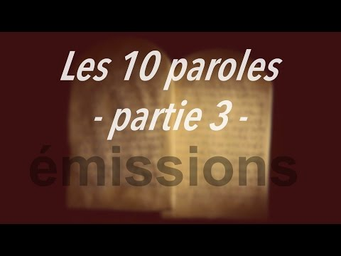 Les 10 paroles - partie 3