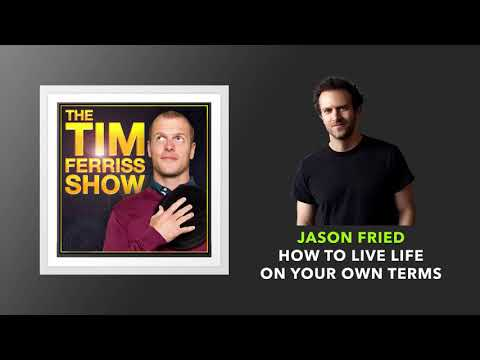 Jason Fried Interview | The Tim Ferriss Show (Podcast)