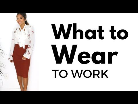 What to Wear To Work | Work Outfits + Lookbook