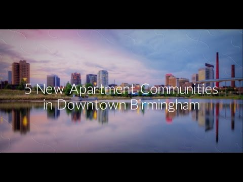 5 New Apartment Communities in Downtown Birmingham