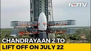 ISRO to launch Chandrayaan-2 moon mission on July 22..