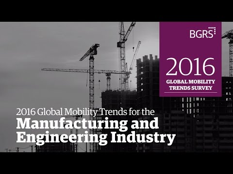 2016 Global Mobility Trends - Manufacturing and Engineering