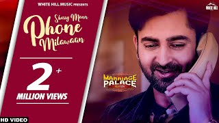 Phone Milawaan – Sharry Mann – Marriage Palace Video HD