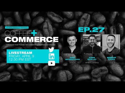 Coffee & Commerce Episode 27: Brandin Cohen | Liquid IV