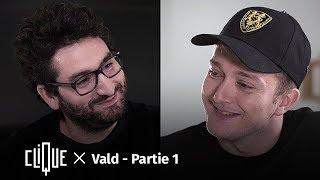 Clique x Vald partie I : le vrai visage de Vald