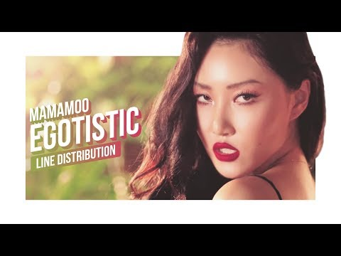 MAMAMOO - Egotistic Line Distribution (Color Coded) | 마마무 - 너나 해