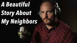 A Beautiful Story About My Neighbors