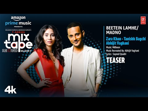 Beetein Lamhe/MadnoTeaser Ep9 | Zara K, Tanishk B, Abhijit V |T-Series Mixtape S3 |Bhushan K| 25 Aug