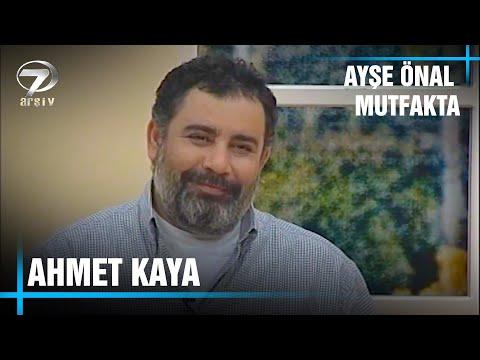 Ayşe Önal Mutfakta - Ahmet Kaya | 13 Haziran 1998