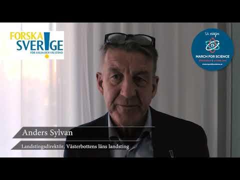 Varför stödjer du March for Science? Anders Sylvan, Landstingsdirektör Västerbottens läns landsting