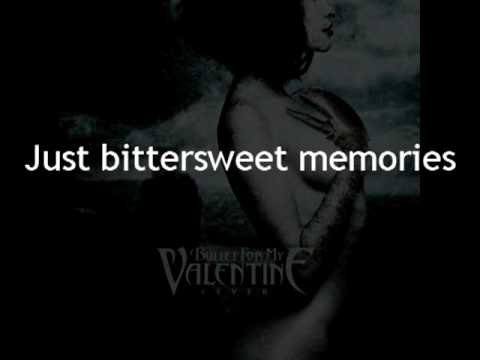 Bittersweet Memories Lyrics Meaning Bullet For My Valentine