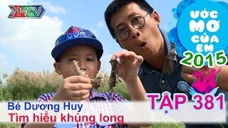 Thiên Vương hào hứng tìm hiểu khủng long - bé Dương Huy | ƯỚC MƠ CỦA EM - Tập 381 | 17/12/2015