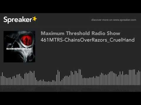 461MTRS-ChainsOverRazors_CruelHand (made with Spreaker)