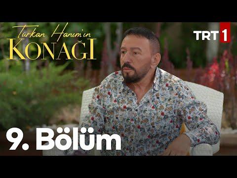 Türkan Hanım'ın Konağı 9. Bölüm