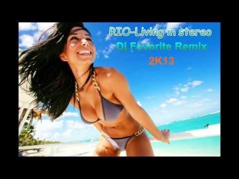 ♫R.I.O. - Living In Stereo (DJ Favorite  Remix 2K13)♫ *HD 720P*
