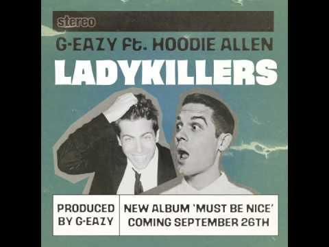 G-Eazy - Lady Killers ft. Hoodie Allen