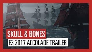 Skull & Bones - E3 2017 Accolade Trailer