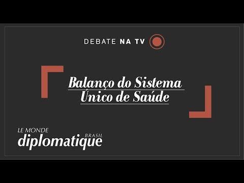 Balanço do sistema Único de Saúde - Programa Le Monde Diplomatique Brasil #28