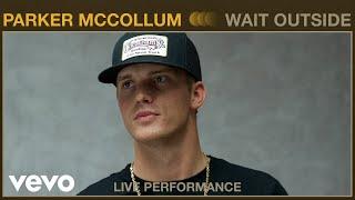 Parker McCollum - Wait Outside (Live Performance)   Vevo