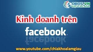 Kinh Doanh Trên Facebook - Bán hàng qua facebook [OBUS.VN]
